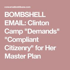 "BOMBSHELL EMAIL: Clinton Camp ""Demands"" ""Compliant Citizenry"" for Her Master Plan"