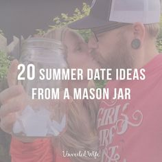 20 Summer Date Ideas From A Mason Jar