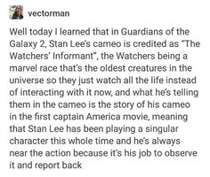 This is so great cause Stan has reportedly said he was not a Watcher and just a guy in the same world. James Gunn knew this and did it as a nod to the fans of the Stan and his role in the movies!
