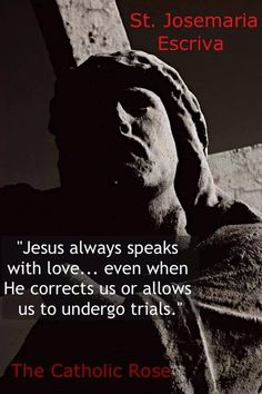 St. Josemaria Escriva Quote on Jesus' Love for us--His Imperfect Brothers and Sisters