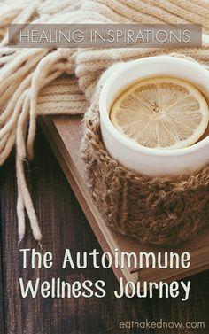The Autoimmune Wellness Journey: Healing Inspirations