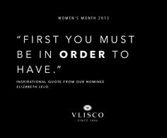 Which quote inspires you to follow your dream? Please click on this inspirational quote to vote for Elizabeth Lelo. #vlisco #vliscoWM2013 #BeYourDream #womensmonth #fashion #Quote #wisdom