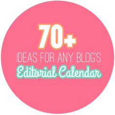 70+ ideas and prompts for any blog's editorial calendar