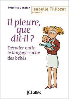 Amazon.fr - Il Pleure, Que Dit-Il ? - Pricilla Dunstan - Livres
