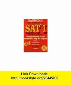 How to Prepare for Sat I (Barrons How to Prepare for  the Sat I (Book Only)) (9780812096361) Samuel C. Brownstein, Mitchel Weiner, Sharon Weiner Green , ISBN-10: 0812096363  , ISBN-13: 978-0812096361 ,  , tutorials , pdf , ebook , torrent , downloads , rapidshare , filesonic , hotfile , megaupload , fileserve