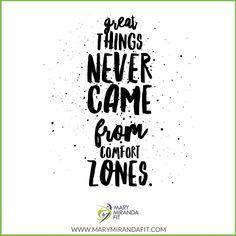 Great things never came from comfort zones. - - Las cosas grandiosas nunca se dan en tu zona dé confort. - . . http://ift.tt/1T4hZ2a . fb twitter snapchat pinterest @MaryMirandaFit . http://ift.tt/2bwEU9X