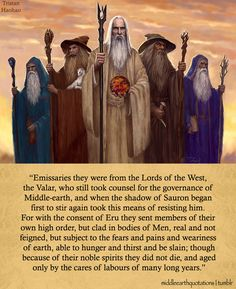 The Istari: Curumo (Saruman the White), Olórin (Gandalf the Grey), Aiwendil (Radagast the Brown), Alatar and Pallando (The Blue Wizards)