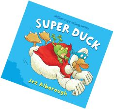 JezAlborough.com - Duck's Home Page Bedtime Reading, Save The Day, Read Aloud, Kite, Book Lists, My Books, All About Time, Hero, Heroes