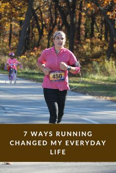 7 Ways Running Changed My Everyday Life. Running helped me become a better mom, set better examples and gave me a new level of confidence. What started as an easy way to lose weight changed my life in ways I never could have imagined. I became a runner and found who I was in the process.
