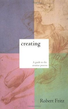 Creating: A practical guide to the creative process and how to use it to create anything - a work of art, a relationship, a career or a better life. by Robert Fritz,http://www.amazon.com/dp/0449908011/ref=cm_sw_r_pi_dp_rS0jtb08QY8JZ1QA