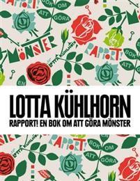 Mönsterboken som hjälper dig att göra tillvaron bättre och vackrareLotta Kühlhorn är en av Sveriges mest älskade formgivare. Hon är en del av vår vardag. Hennes design finns nästan överallt: från mönster på tyger och bruksföremål på Ikea och Åhléns, till bokomslag du har i din hylla. Här visar oss Lotta Kühlhorn tekniken och hemligheterna bakom bra mönsterdesign. Vi får lära oss att göra mönster steg för steg. Här finns också projekt i olika svårighetsgrad: alltifrån enkla och vackra…