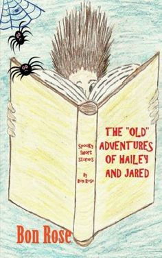 "The ""Old"" Adventures of Hailey and Jared by Bon Rose http://www.amazon.com/dp/150300998X/ref=cm_sw_r_pi_dp_BSrAub15EP9HF"