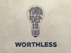 Podcast 041: Your Idea Is Worthless. The Sooner You Realize the Better. http://seanwes.com/podcast/041-your-idea-is-worthless-the-sooner-you-realize-the-better/
