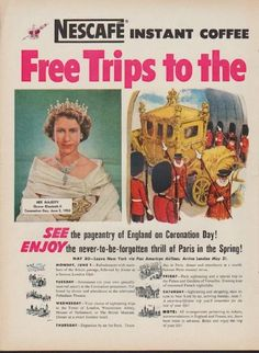 """1953 NESCAFE vintage print advertisement """"Free Trips"""" ~ Nescafe Instant Coffee Contest Offers ... Free Trips to the Coronation! Her Majesty Queen Elizabeth II, Coronation Day, June 2, 1953 ... See the pageantry of England on Coronation Day! Enjoy the never-to-be-forgotten thrill of Paris in the Spring! ~"""