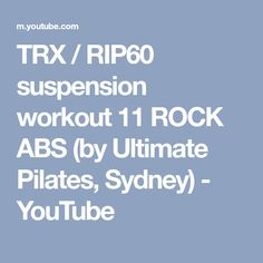 TRX / RIP60 suspension workout 11 ROCK ABS (by Ultimate Pilates, Sydney) - YouTube