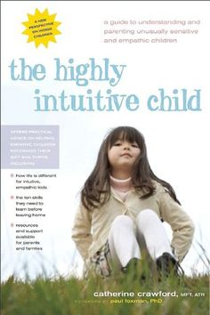 """Intuitive empaths not only sense the feelings of others acutely but also feel them so strongly that they tend to internalize them..."" If you know a child who stands out to you as very intuitive, empathic, and sensitive to the world around them...this book explains this type of person to give better understanding of their view of the world and also provides tools for helping this type of person use their characteristics positively and cope with them when challenges arise."