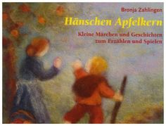 Hänschen Apfelkern: Kleine Märchen und Geschichten zum Erzählen und Spielen von Bronja Zahlingen, http://www.amazon.de/dp/3772523080/ref=cm_sw_r_pi_dp_.LqRqb1JAHD3E