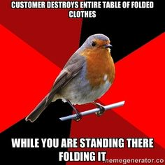 customer destroys entire table of folded clothes while you are standing there folding it | Retail Robin
