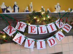 Here it is!! You keep asking so FINALLY I am offering FELIZ NAVIDAD!!  This banner would look great on your mantle of course but also on your