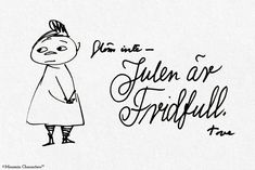 """""""Don't forget - Christmas is peaceful."""" - Christmas card by Tove Jansson❤️ Tove Jansson, Moomin Valley, Holiday Messages, Little My, Special People, Love At First Sight, Note To Self, Tattoo Inspiration, Christmas Cards"""