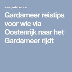 Gardameer reistips voor wie via Oostenrijk naar het Gardameer rijdt