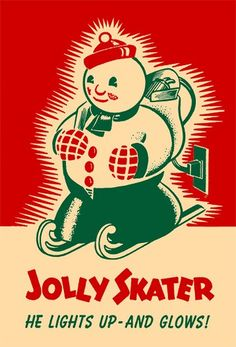"""A charming three-color illustrated vintage ad for a """"Jolly Skater"""" snowman Christmas decoration. Christmas Time Is Here, Retro Christmas, Christmas Love, Christmas Holidays, Xmas, Thanksgiving Holiday, Christmas Colors, Christmas Ideas, Snowman Christmas Decorations"""
