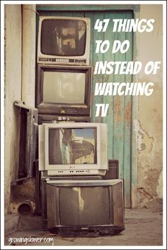 Try out these 47 things to do instead of watching TV. www.growingslower.com #screenfreeweek #tvfree