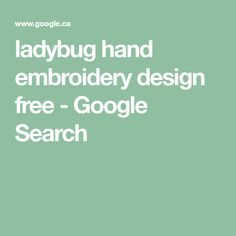 ladybug hand embroidery design free - Google Search