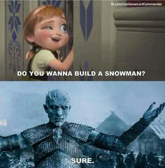 Frozen x Game of Thrones // Wanna build a snowman?