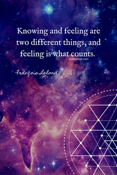 feelings and emotions quote | knowing and feeling are two different things and feeling is what counts