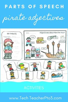 Help your students to learn the parts of speech with these pirate adjective activities. This pack will help you guide your students through what an adjective is and how they are used to help develop sentence structure and story plot. Included in this pack are teacher instructions, printables and a PowerPoint you can use with your whole class. #techteacherpto3 #adjectives #partsofspeech #pirate #languagearts #digitallearning #googleslides