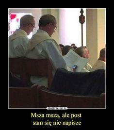 Msza mszą, ale post sam się nie napisze –