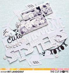 The Cut Shoppe: Cute Sweet Sisters- Scrapbook Layout With Irit