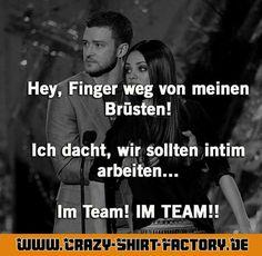 Im Team ...   #crazys #prost #fun #spass #rauchen #trinken #verrückt #saufen #irre #crazyshirtfactory #geilescheiße #funpic #funpics #intim #brüste #titten #Frau #mann #arbeiten