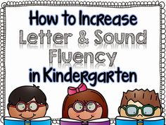 How to Increase Letter & Sound Fluency in Kindergarten.