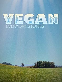 Vegan: Everyday Stories is a feature-length documentary that explores the lives of four remarkably different people who share a common thread - they're all vegan.