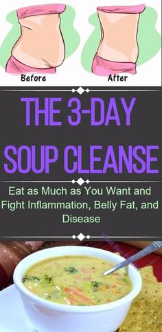The 3-Day Soup Cleanse: Eat as Much Soup as You Want And Fight Inflammation, Belly Fat And Disease #soup #recipe #detodo #weightloss #diet