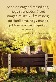 Soha ne engedd másoknak...♡ Quotations, Qoutes, Life Quotes, Buddhism, Love Life, Einstein, Everything, Hug, Motivational Quotes