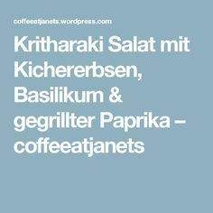 Kritharaki Salat mit Kichererbsen, Basilikum & gegrillter Paprika – coffeeatjanets