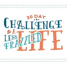 We are probably all guilty of being tired of being too busy. Join us for the 30 Day Challenge to a less frazzled, simple life. Marriage Challenge, 30 Day Challenge, Words Of Encouragement For Kids, Conversation Starter Questions, Kids Calendar, 2019 Calendar, Praying For Your Husband, You Are Cute, Chores For Kids