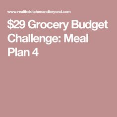 $29 Grocery Budget Challenge: Meal Plan 4