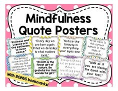 Mindfulness has been proven to help promote self-awareness and emotional regulation in students. This product is a set of 8 colorful posters with a mindfulness quote on each page. In addition, I have added a classroom set of bookmarks that contain all 8 quotes.
