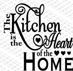 SVG, Kitchen is the Heart of the Home, Kitchen SVG, png, dfx, Kitchen Sign, Vinyl, Cutting Machine, Cut File, Cameo, Silhouette, Cricut,,