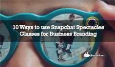 Snapchat Spectacles Snapchat Video, Seo News, New Market, Business Branding, Marketing And Advertising, Youtube, Youtube Movies
