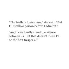Quotes about Missing : QUOTATION - Image : Quotes Of the day - Description I think this is why a lot of relationships end. Poem Quotes, True Quotes, Words Quotes, Sayings, The Words, Heartbroken Quotes, Pretty Words, Relationship Quotes, Relationships