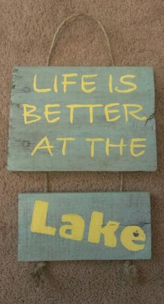 Life is better at the lake, hand painted wooden sign 10 x 7 1/2, light sky blue and butter yellow, twine hanger, repurposed wood, $18 contact gingerlyunique@gmail.com for orders