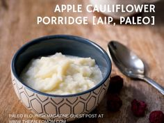 AIP Apple Cauliflower Porridge — Guest Post by Louise Hendon ~ The Paleo Mom