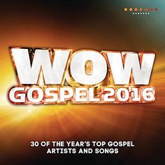 Wow Gospel 2016  WOW Gospel 2016 is the premiere annual collection of the very best from Traditional to Contemporary Gospel! This powerful compilation returns with the top Gospel praise anthems, ballads & radio hits.    The WOW Gospel 2016 double CD set and companion DVD features 38 tracks from legendary & groundbreaking gospel acts like Marvin Sapp (Yes You Can), Jonathan McReynolds (Gotta Have You), Tasha Cobbs (Jesus Saves), Kirk Franklin (Before I Die), Tamela Mann (This Place) &..