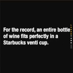 For the record #lol #laughtard #lmao #funnypics #funnypictures #humor  #fortherecord #starbucks #wine