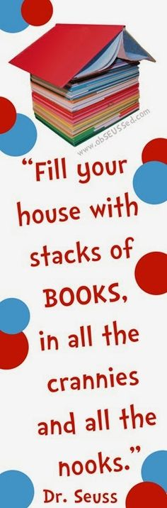 fill your house with lots of books